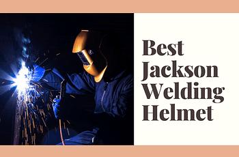 Best Jackson Welding Helmet