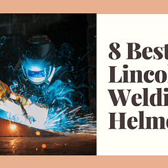 Best Lincoln Welding Helmet